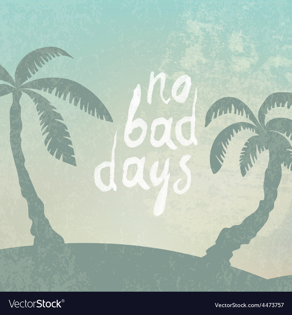 Summer background with no bad days vector | Price: 1 Credit (USD $1)