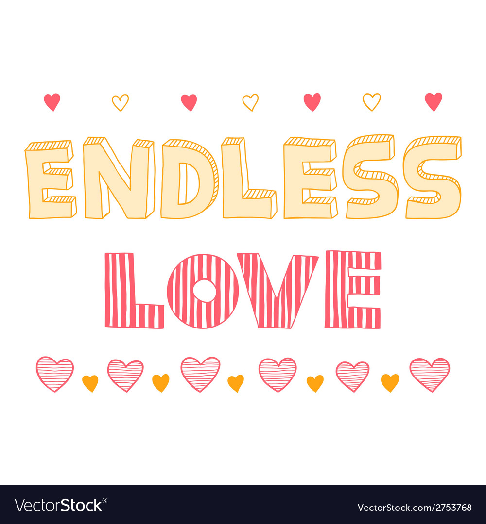 Endless love quote inspirational poster vector   Price: 1 Credit (USD $1)