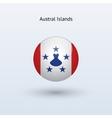 Austral islands round flag vector