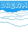 Cloudy background with the inscription dream vector