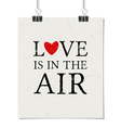 Love is in the air vintage poster with paper clips vector