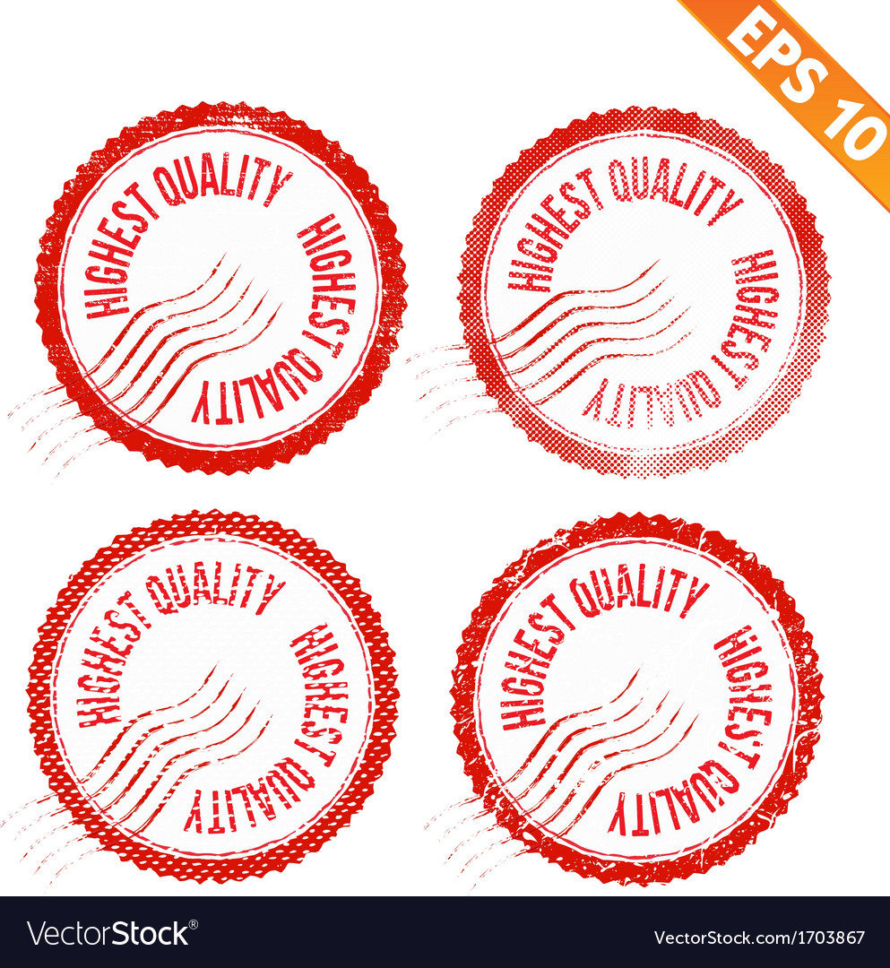 Rubber stamp highest quality - - eps10 vector | Price: 1 Credit (USD $1)