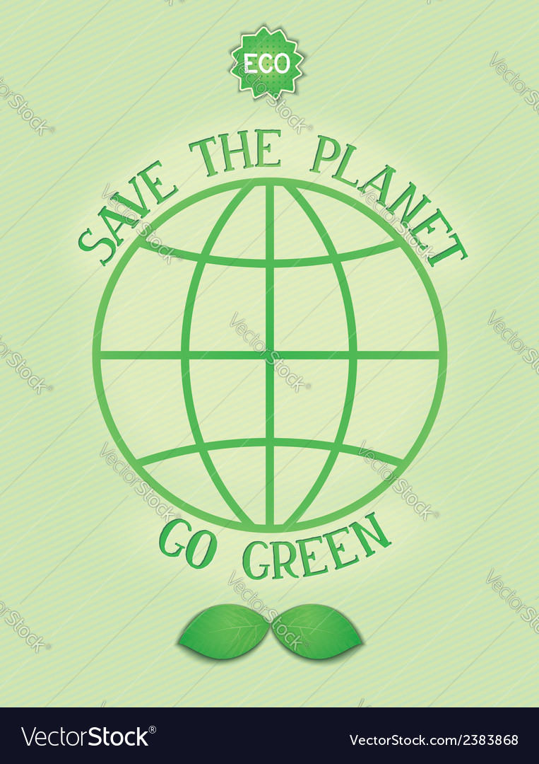 Save the planet go green vector | Price: 1 Credit (USD $1)
