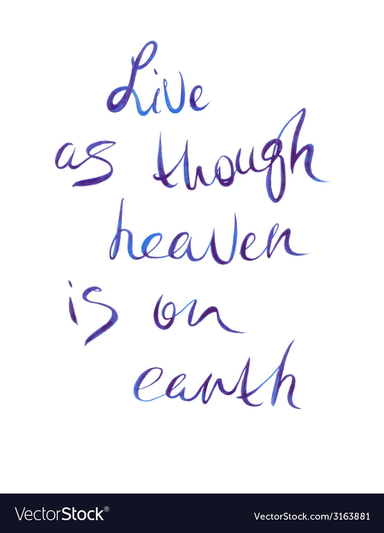 Watercolor lettering live as though heaven is on vector | Price: 1 Credit (USD $1)