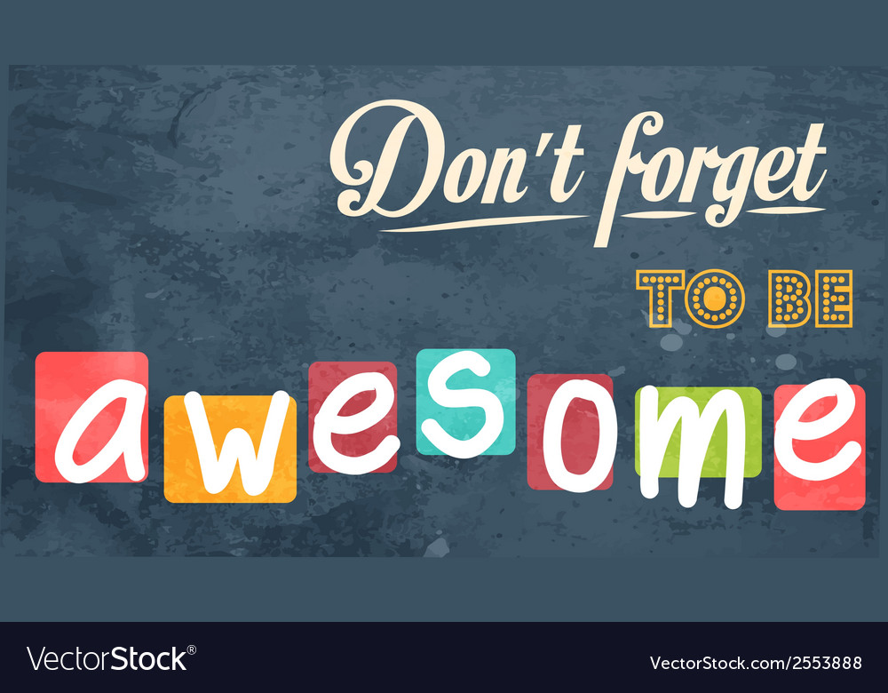 Dont forget to be awesome motivational background vector | Price: 1 Credit (USD $1)