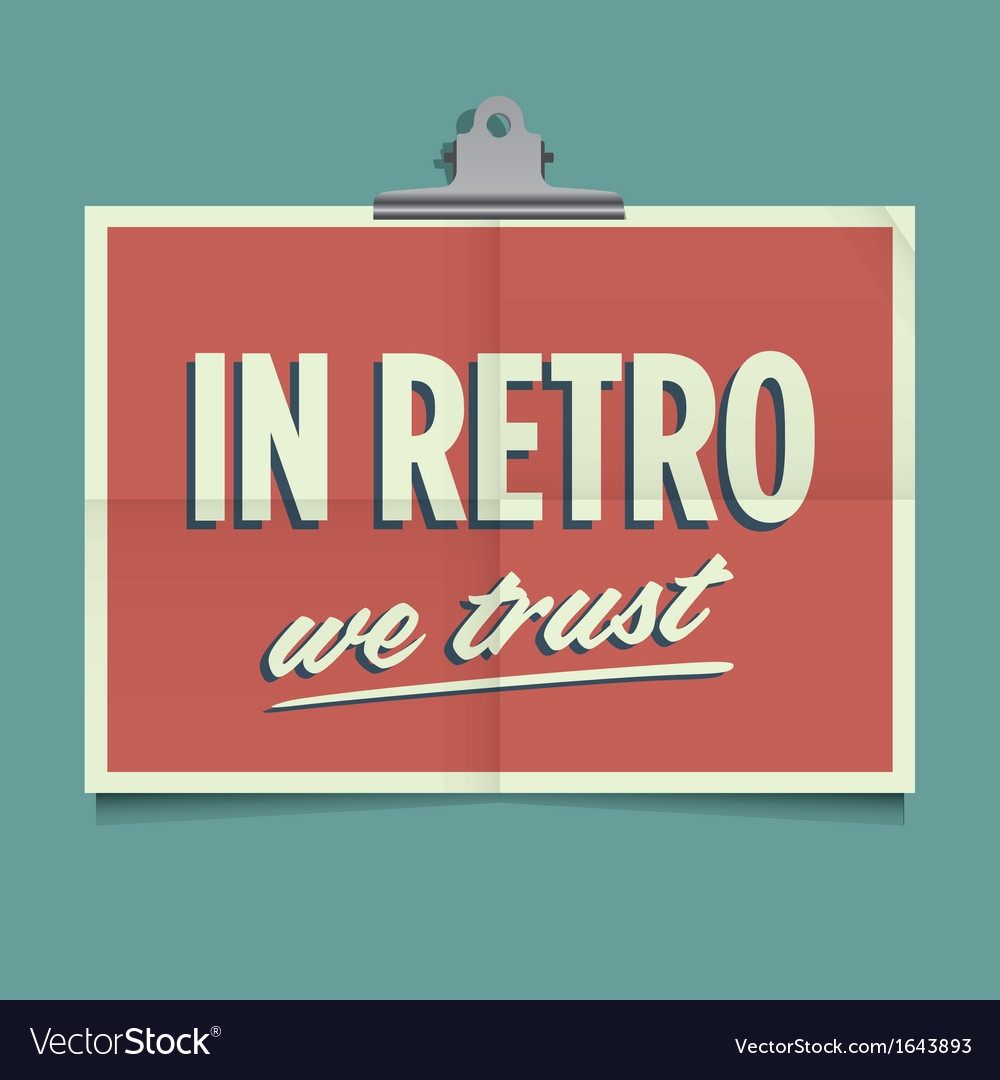 In retro we trust vector | Price: 1 Credit (USD $1)