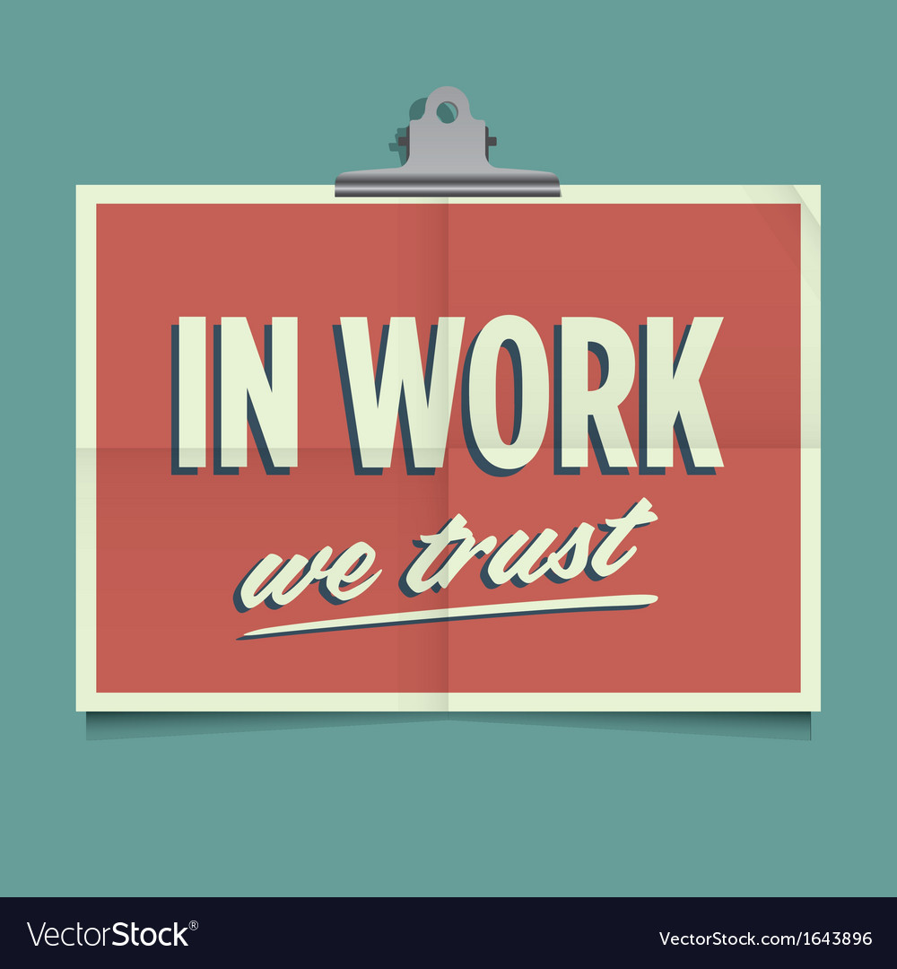 In work we trust vector | Price: 1 Credit (USD $1)
