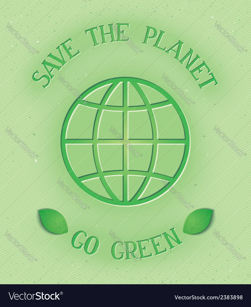 Save the planet go green vector   Price: 1 Credit (USD $1)