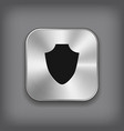 Shield icon - metal app button vector