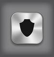 Shield icon - metal app button vector