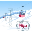 Background postcard with cable-way in the alps vector