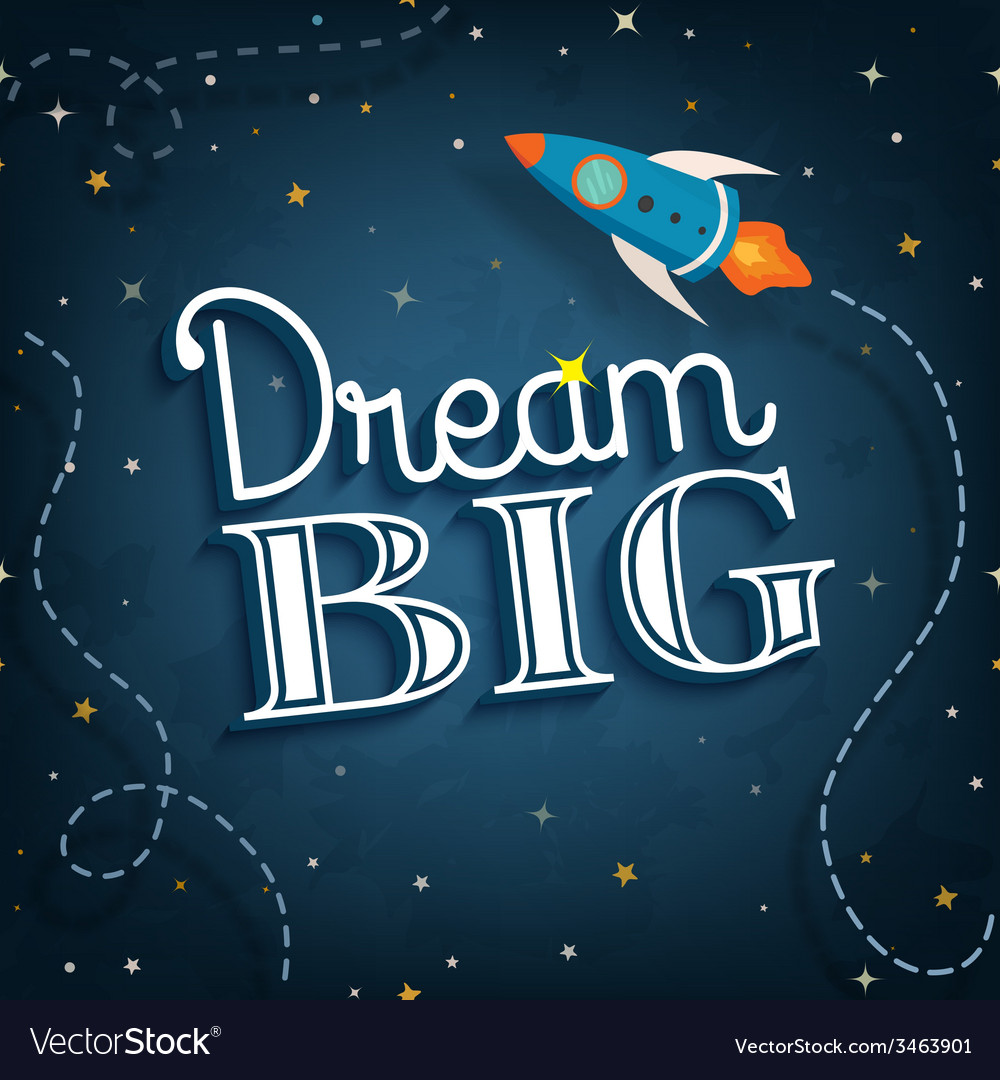 Dream big cute inspirational typographic quote vector | Price: 1 Credit (USD $1)