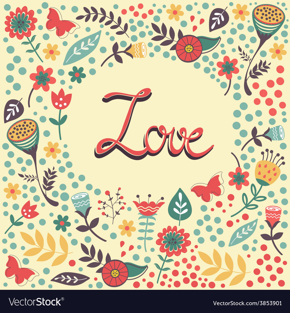 Love card with handwritten love in floral frame vector | Price: 1 Credit (USD $1)