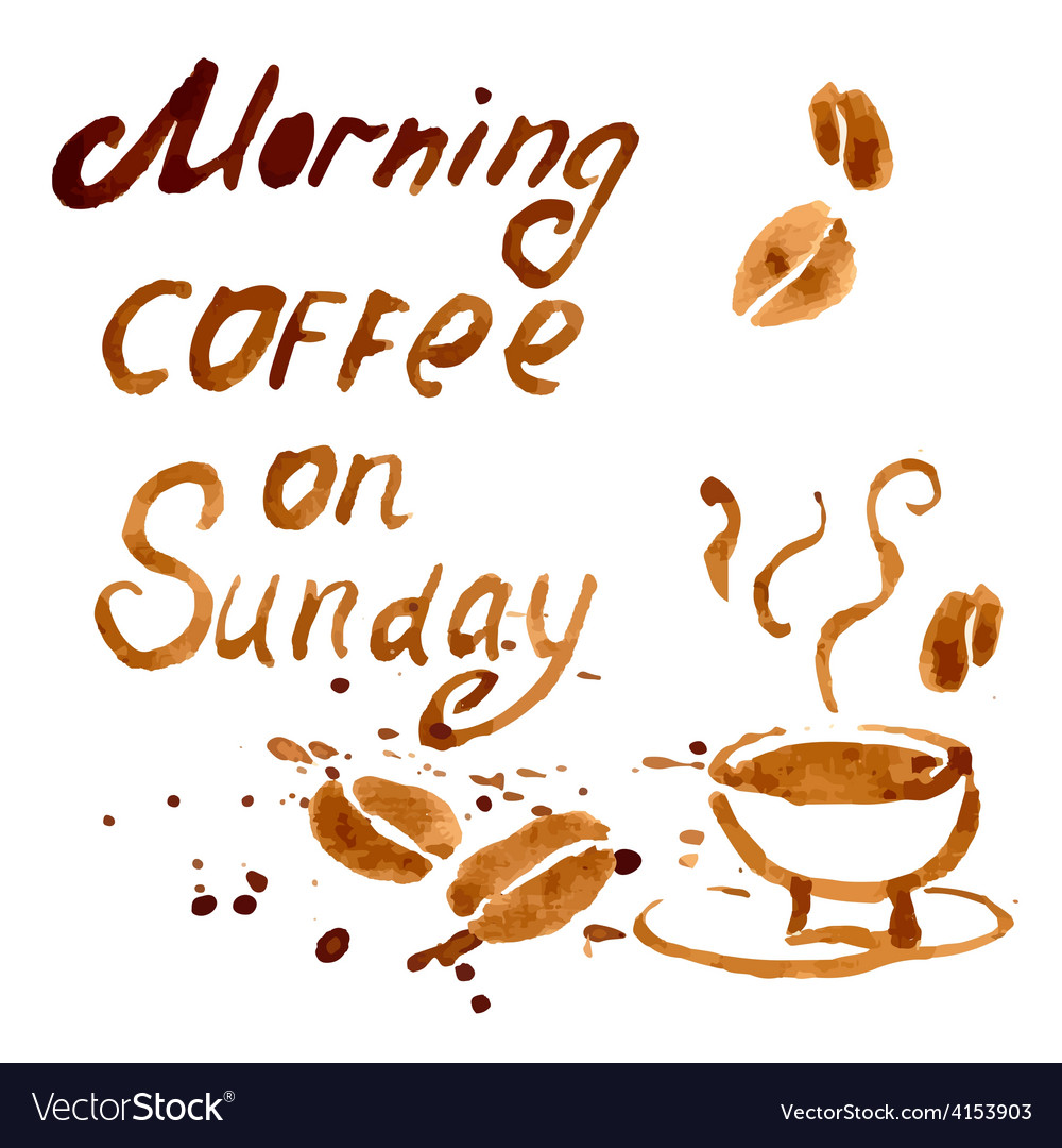 Handwritten phrase morning coffee on sunday vector | Price: 1 Credit (USD $1)