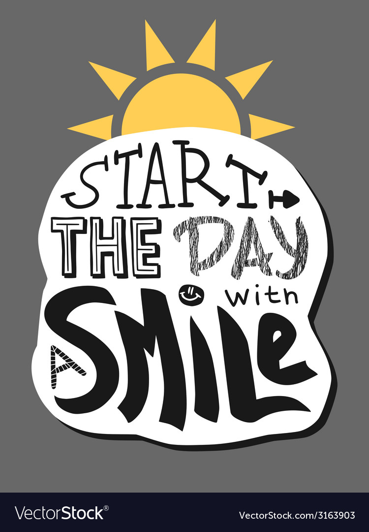 Positive lettering start the day with a smile vector | Price: 1 Credit (USD $1)
