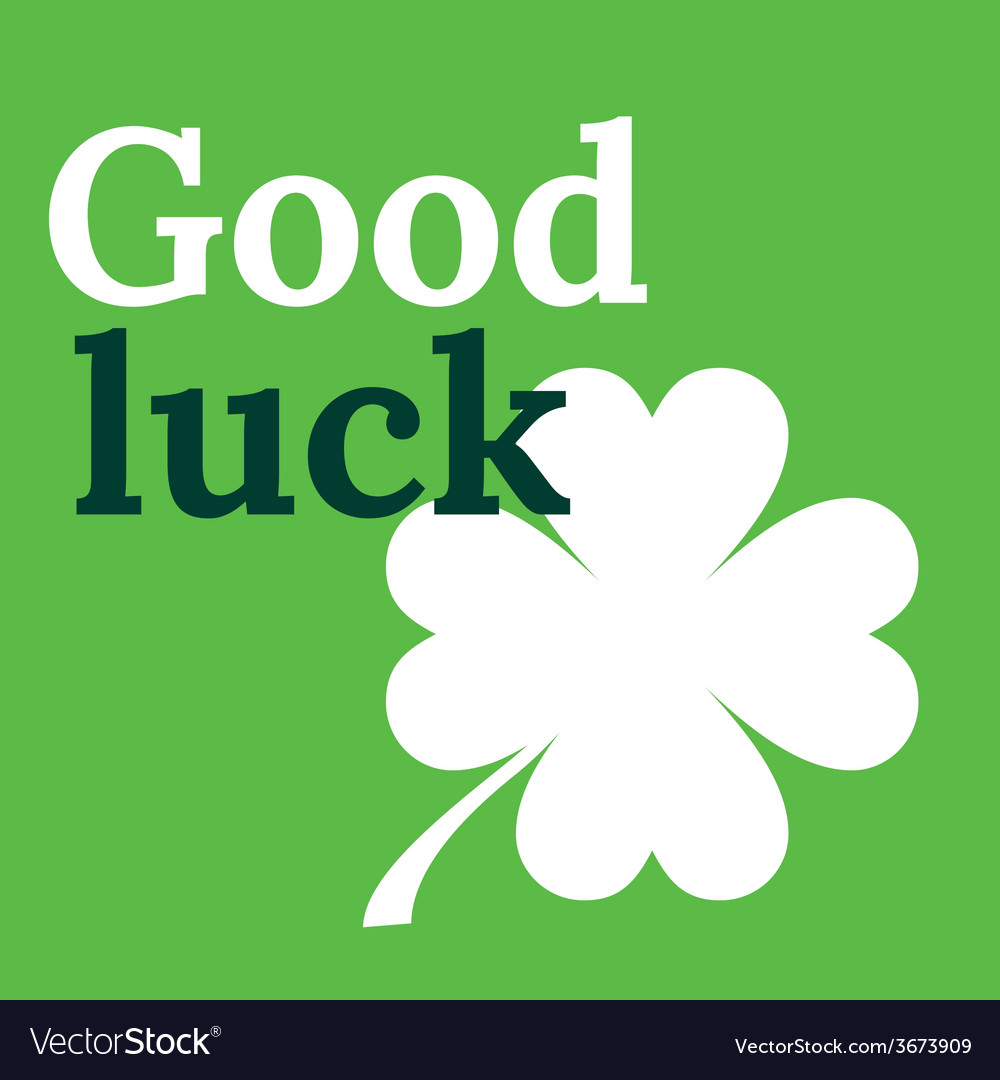 Good luck card with clover lucky symbol four-leaf vector | Price: 1 Credit (USD $1)