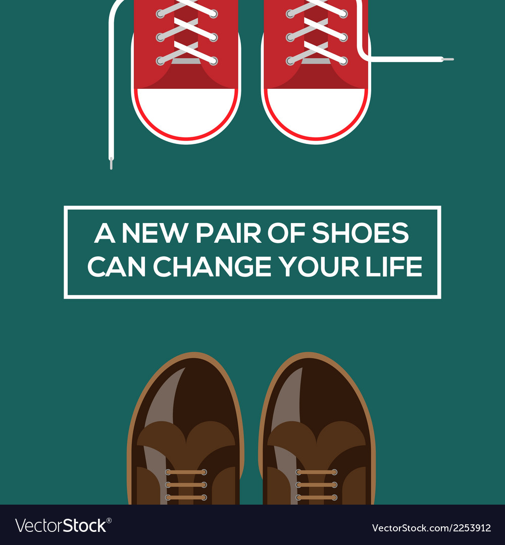 New pair of shoes can change your life vector | Price: 1 Credit (USD $1)