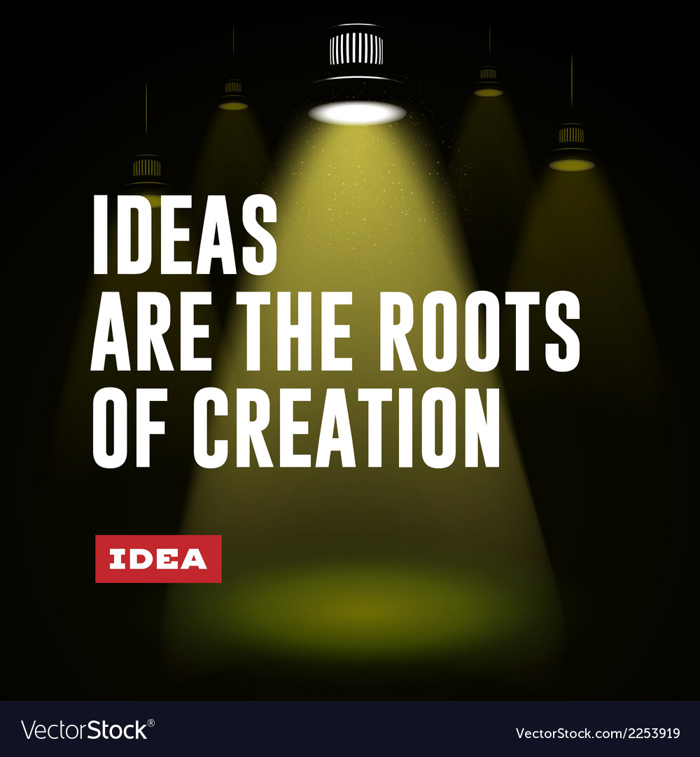 Idea concept ideas are the roots of creation vector | Price: 1 Credit (USD $1)