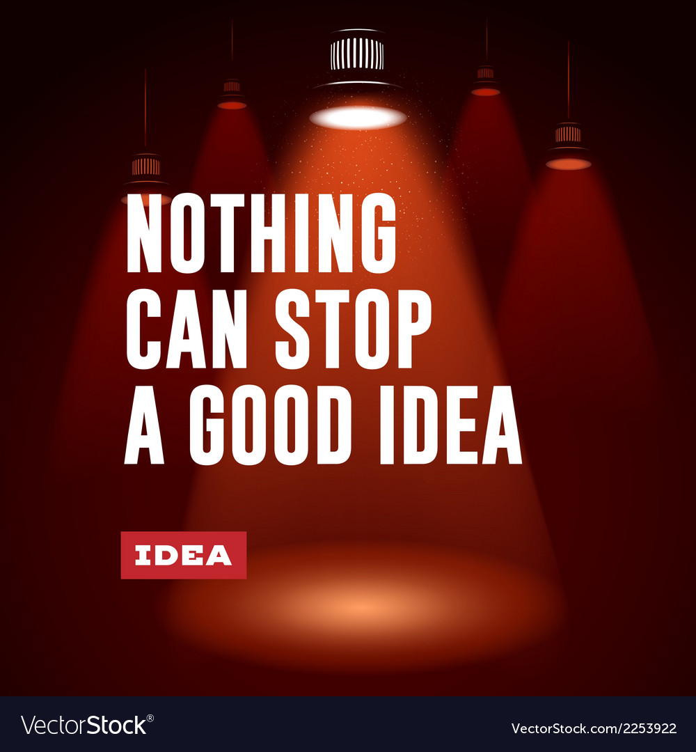 Idea concept nothing can stop a good idea vector | Price: 1 Credit (USD $1)