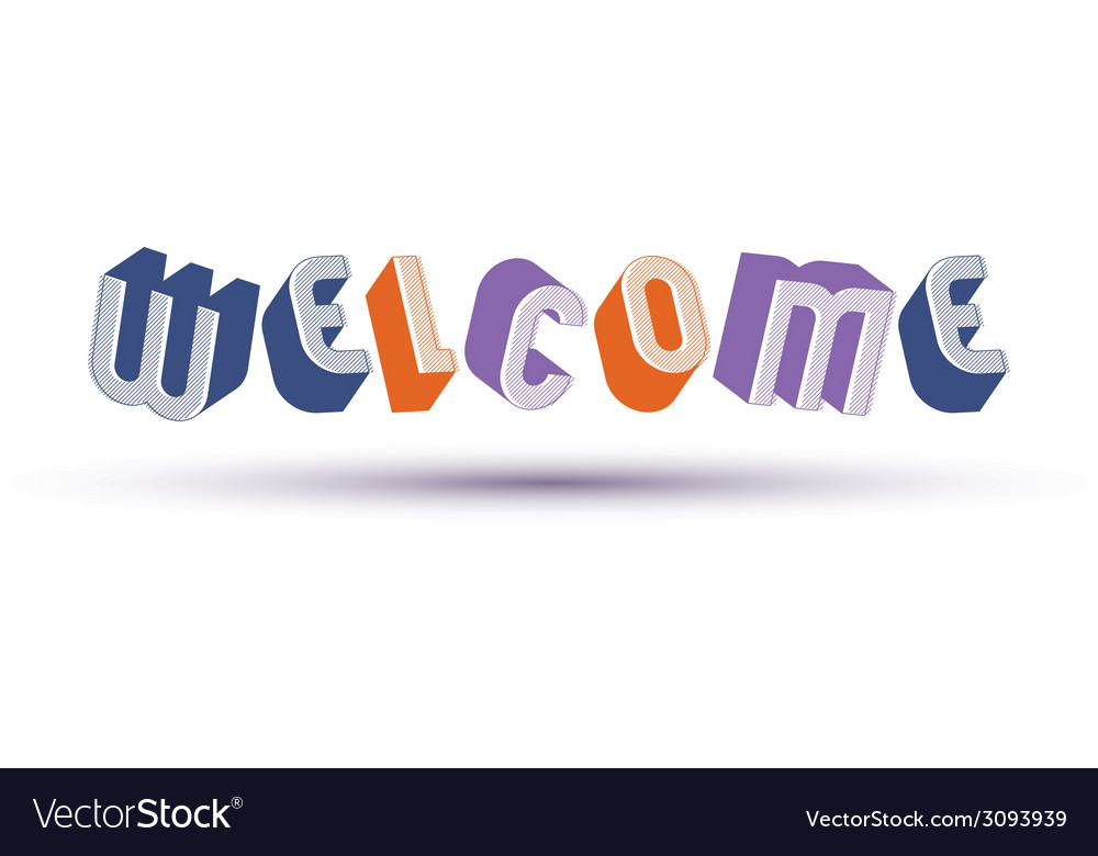 Welcome word made with 3d retro style geometric vector | Price: 1 Credit (USD $1)