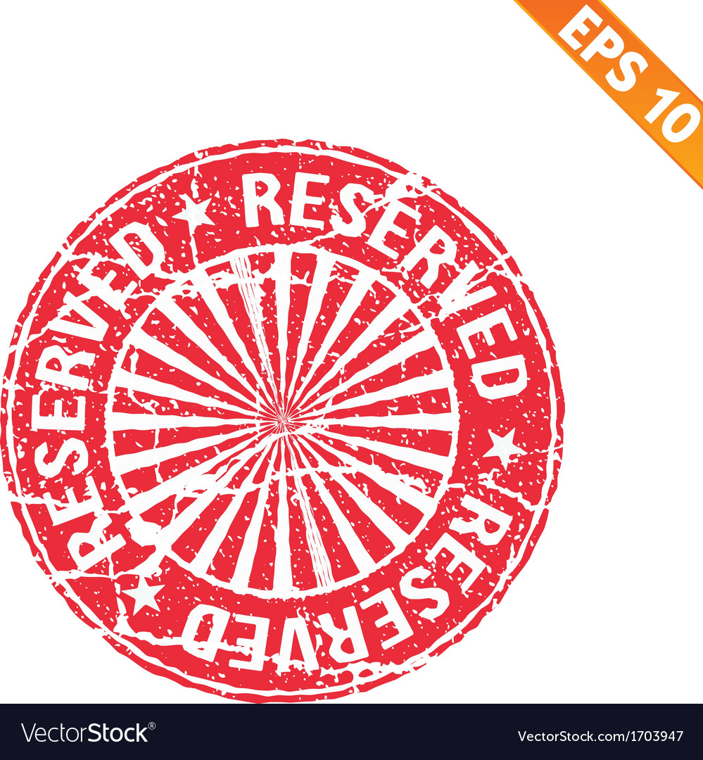 Rubber stamp reserved - - eps10 vector   Price: 1 Credit (USD $1)
