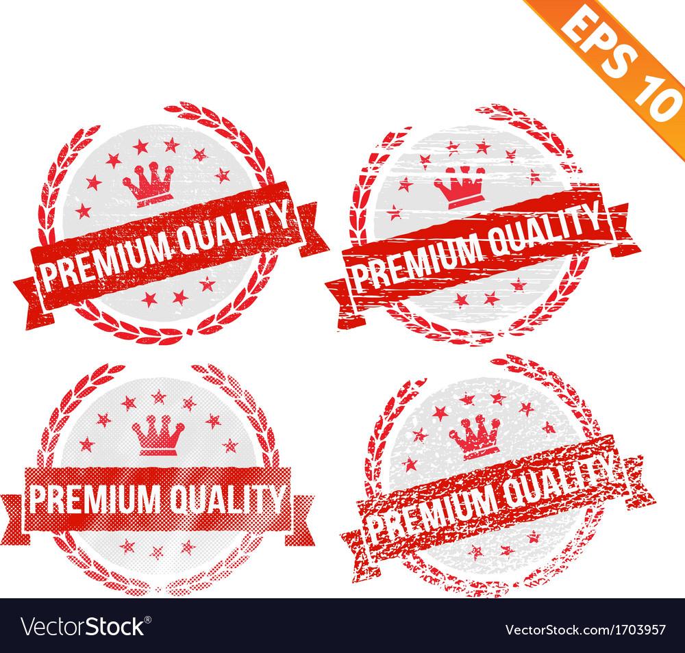 Rubber stamp premium quality - - eps10 vector | Price: 1 Credit (USD $1)