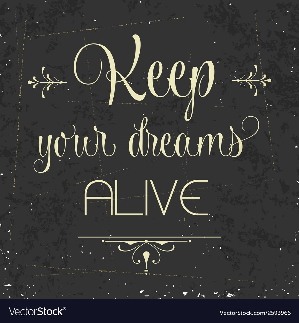 Keep your dreams alive quote typographic vector | Price: 1 Credit (USD $1)