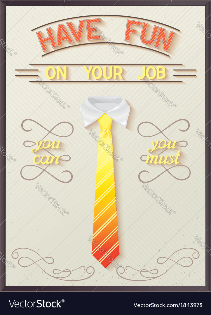 Have fun on your job vector | Price: 1 Credit (USD $1)