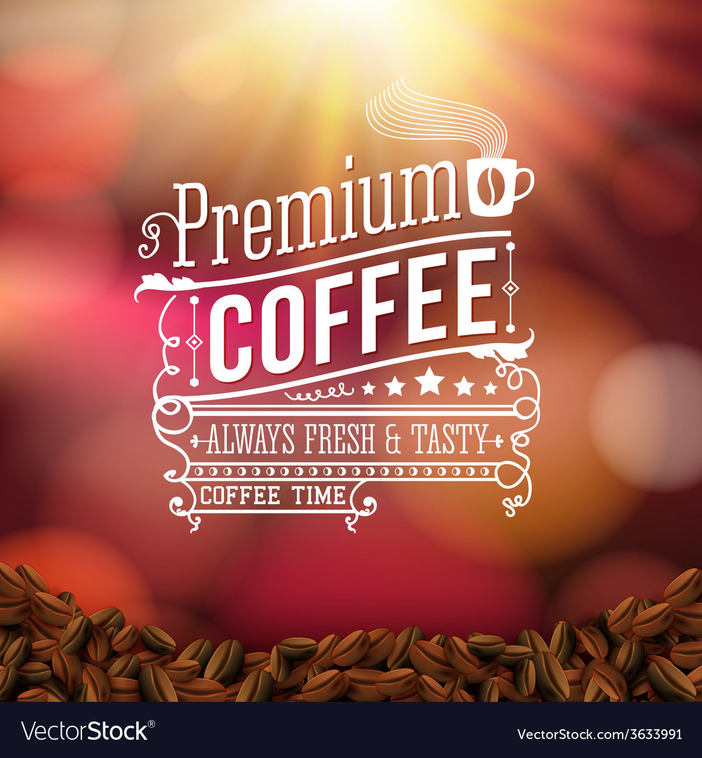Premium coffee advertising poster typography vector | Price: 1 Credit (USD $1)