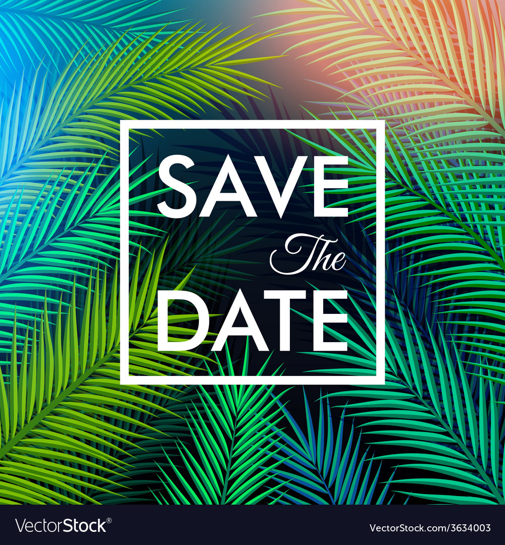 Save the date for your personal holiday tropical vector | Price: 1 Credit (USD $1)
