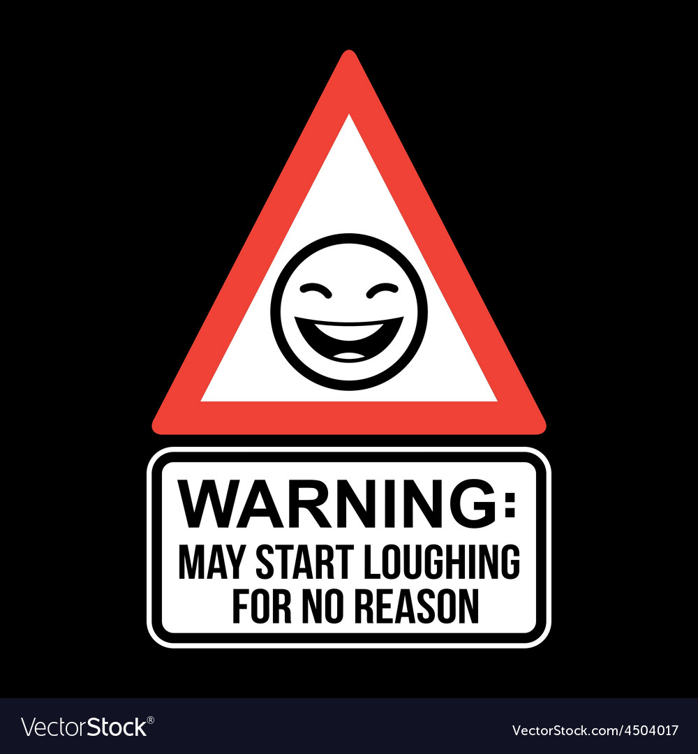 Warning may start loughing for no reason t-shirt vector | Price: 1 Credit (USD $1)