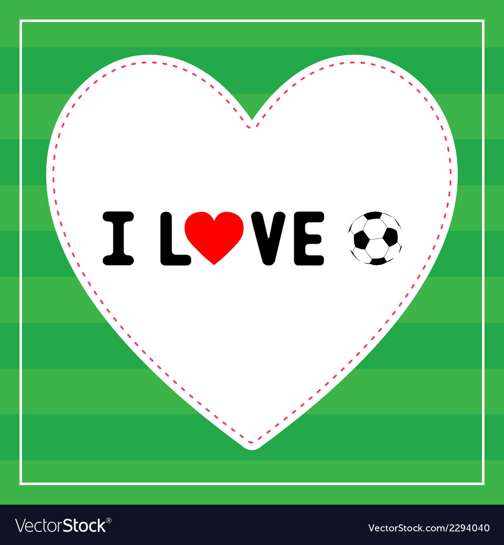 I love football6 vector | Price: 1 Credit (USD $1)