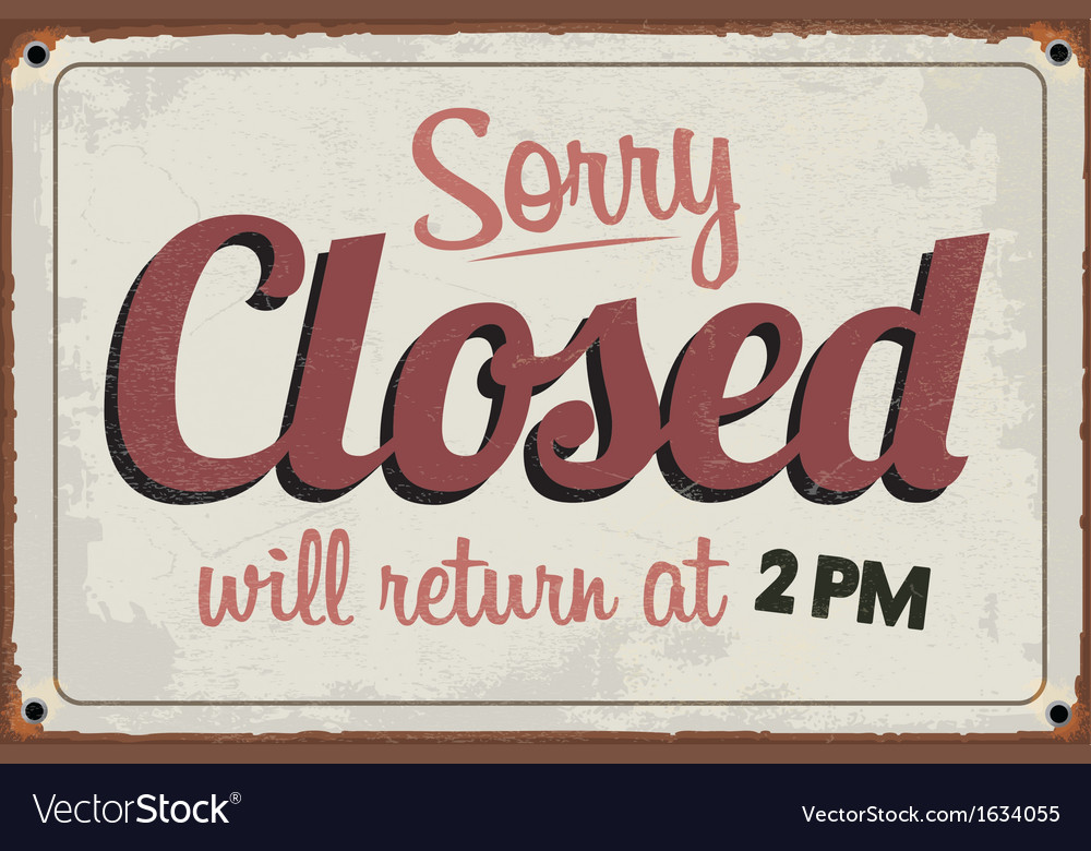 Retro vintage closed sign with grunge effect vector | Price: 1 Credit (USD $1)