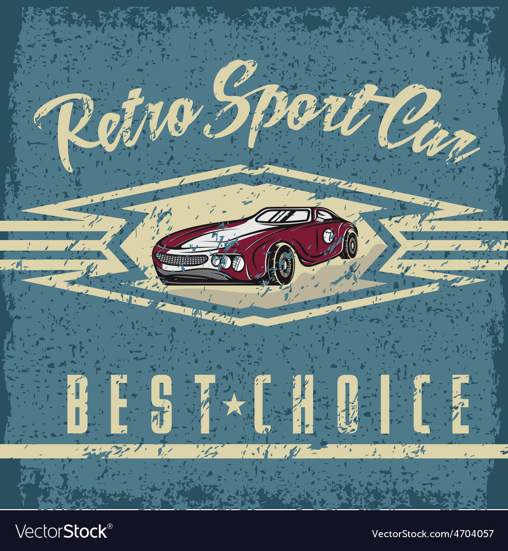 Retro sport car old vintage grunge poster vector   Price: 1 Credit (USD $1)