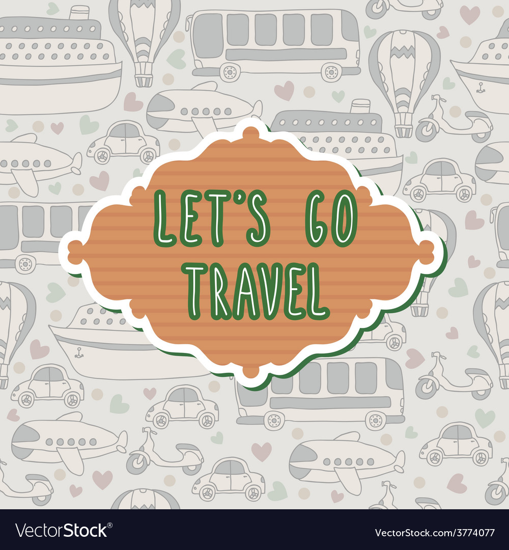 Lets go travel travel concept vector | Price: 1 Credit (USD $1)