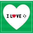 I love football6 vector