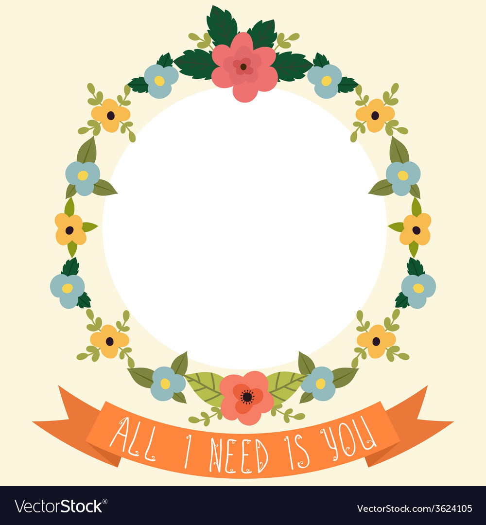 Floral frame with ribbon all i need is you vector | Price: 1 Credit (USD $1)