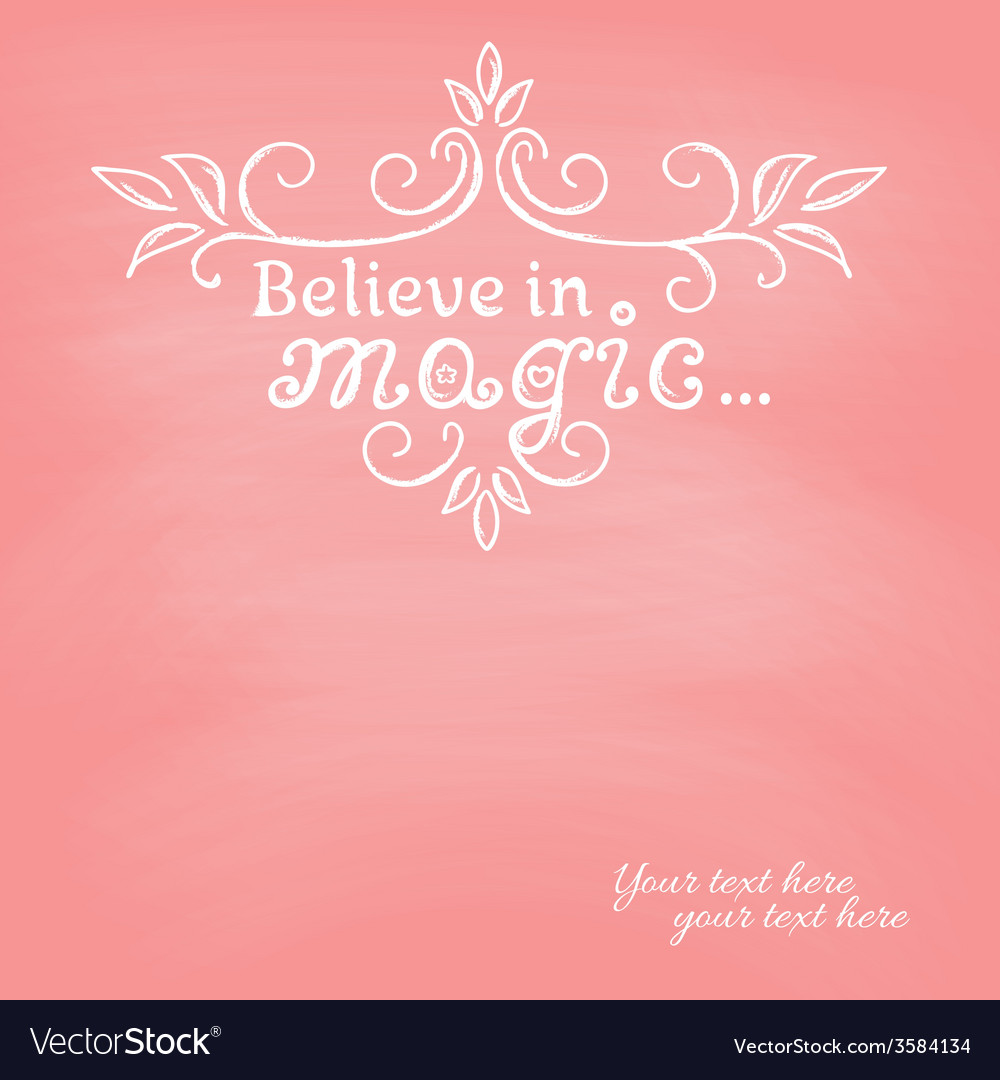 Believe in magic on blackboard background vector | Price: 1 Credit (USD $1)