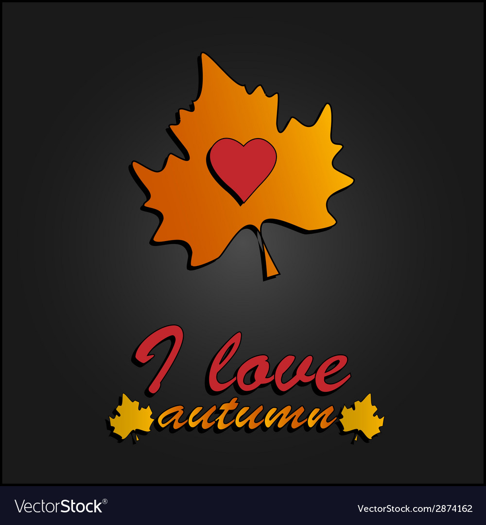 I love autumn heart symbol in autumn leaves vector | Price: 1 Credit (USD $1)