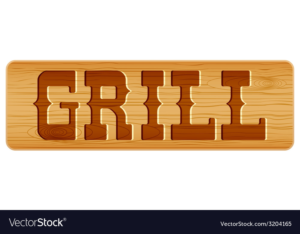 Nameplate of wood for menu with word grill vector | Price: 1 Credit (USD $1)