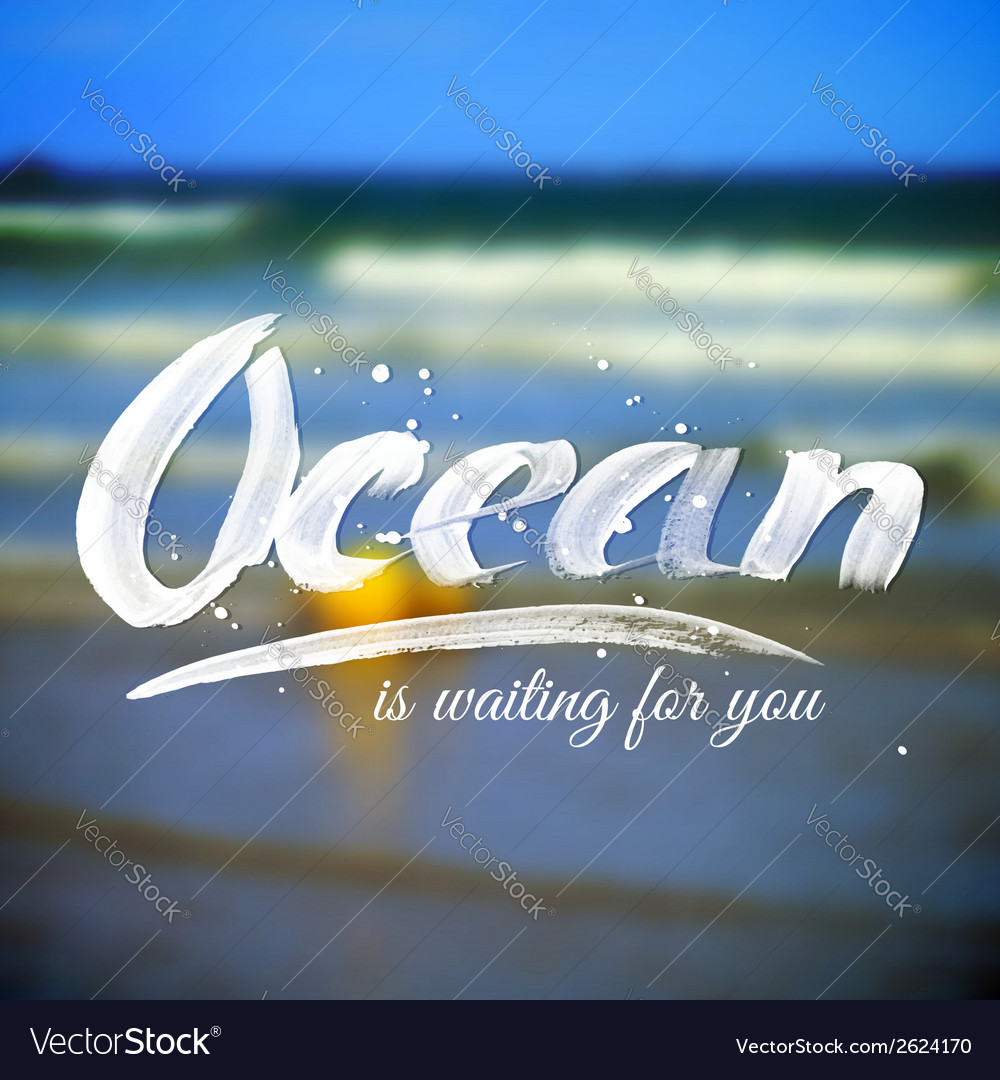 Lettering typography design on blurred ocean vector | Price: 1 Credit (USD $1)