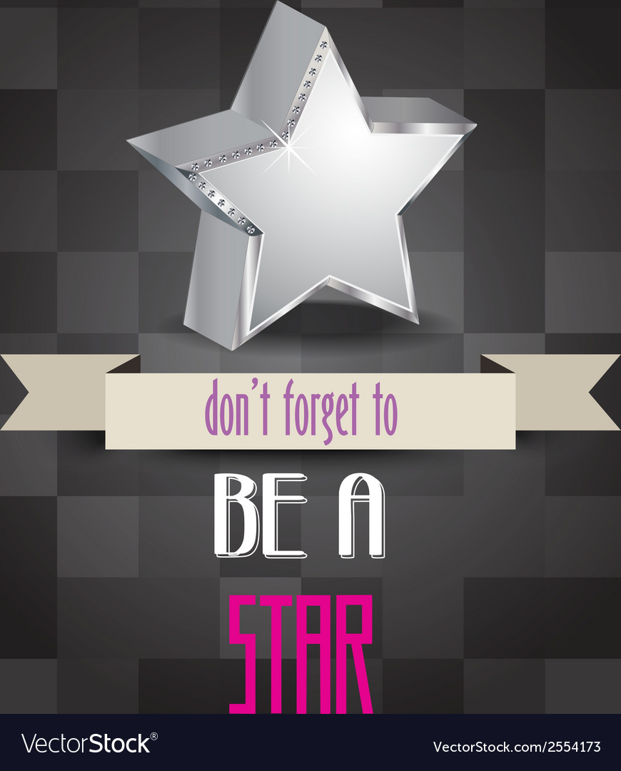Poster with message dont forget to be a star vector | Price: 1 Credit (USD $1)