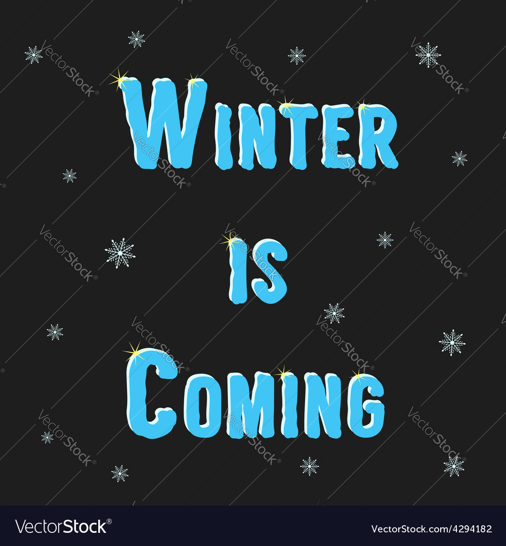 Inscription winter is coming with snowflakes vector | Price: 1 Credit (USD $1)