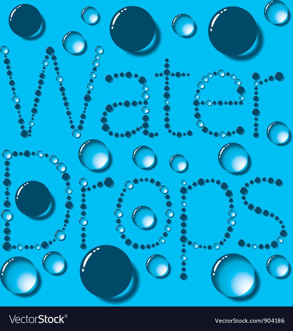 Water drop words vector | Price: 1 Credit (USD $1)