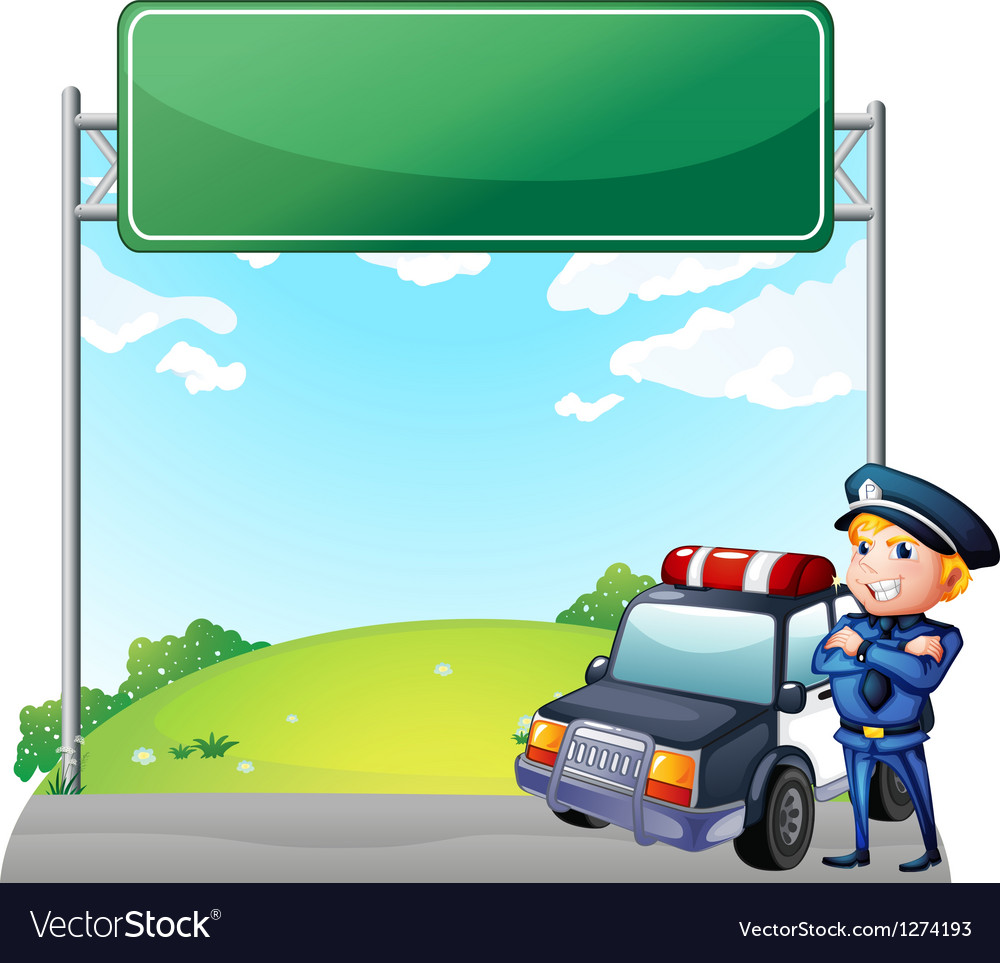 A policeman with his patrol car near the signage vector | Price: 1 Credit (USD $1)