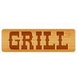 Nameplate of wood for menu with word grill vector