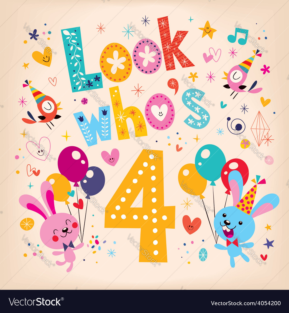 Look whos four - fourth birthday card 3 vector | Price: 1 Credit (USD $1)