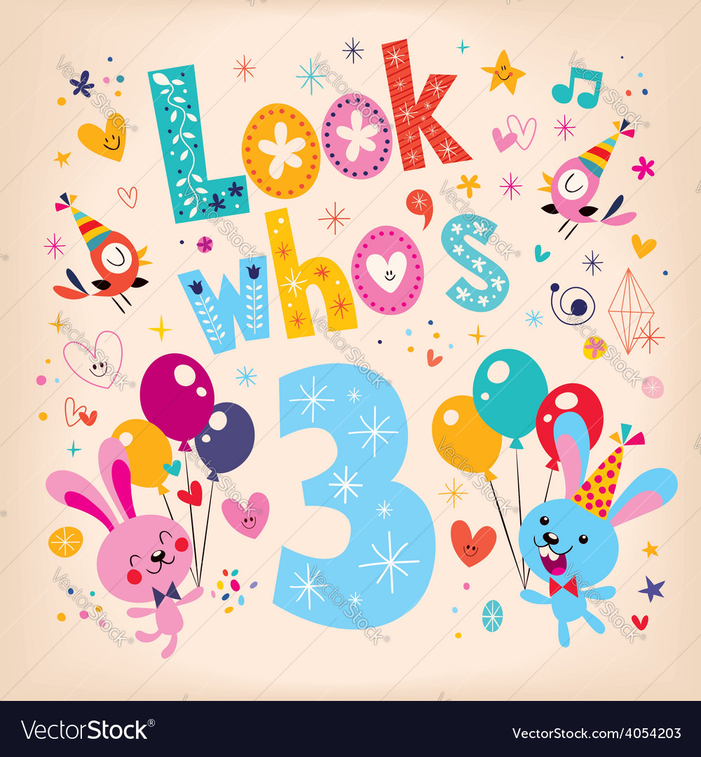 Look whos three - third birthday card 3 vector | Price: 1 Credit (USD $1)