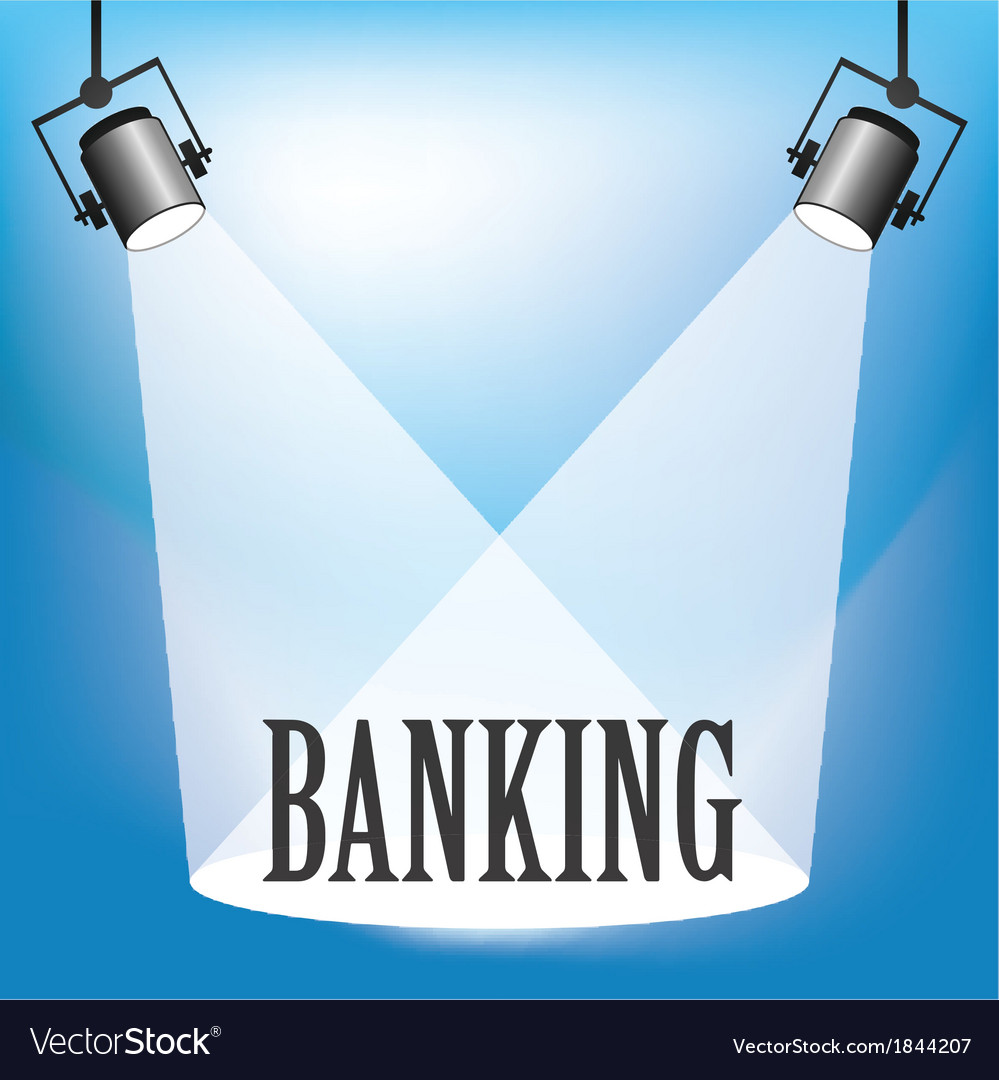 Spotlight banking vector | Price: 1 Credit (USD $1)