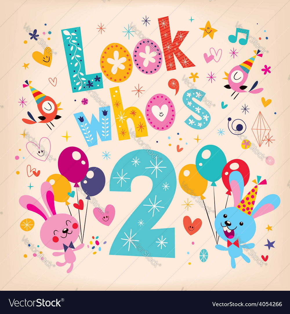 Look whos two - second birthday card vector | Price: 1 Credit (USD $1)